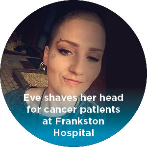 Eve shaves her head for cancer patients at Frankston Hospital