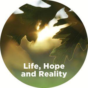 Life, Hope and Reality
