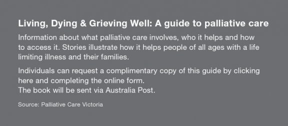 Living, Dying & Grieving Well: A guide to palliative care